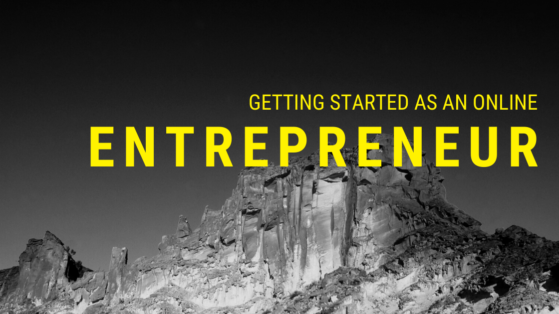 Getting Started As An Online Entrepreneur